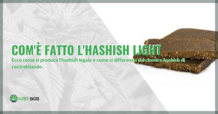 Com'è fatto l'hashish light