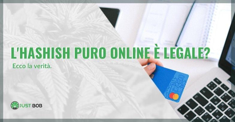 L'hashish puro online è legale: ecco la verità